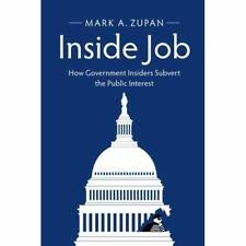 Inside Job How Government Insiders Subvert Public Int. 9781316607770 Cond=LN:NSD