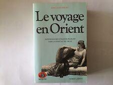 LE VOYAGE EN ORIENT 1985 BERCHET ANTHOLOGIE VOYAGEURS FRANCAIS BOUQUINS