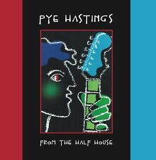 "Pye Hastings ""From the Half House"" CD Caravan's Pye Hastings first solo album."
