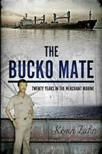 The Bucko Mate: Twenty Years in the Merchant Marine by Kevin Zahn (2013,...