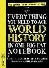 Everything You Need to Ace World History in One Big Fat Notebook - BRAND NEW!