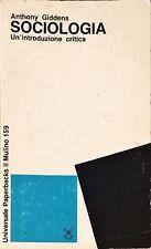 SOCIOLOGIA. UN'ITRODUZIONE CRITICA - ANTHONY GIDDENS - IL MULINO, 1983