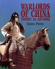 Warlords of China 700 BC to AD 1662 by Chris Peers (1998, Hardcover)