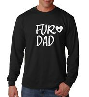 Long Sleeve Fur Dad T Shirt Dog Cat Daddy T-Shirt Father's Day Pet Dad Gift Tee