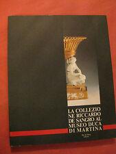 """""""LA COLLEZIONE RICCARDO DE SANGRO AL MUSEO DUCA DI MARTINA"""" – Ed. De Rosa 1990"""