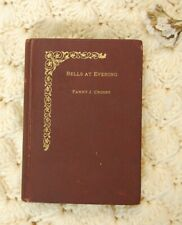 Bells at Evening & Other Verses Frances Crosby /Robert Lowry small hardback 1897