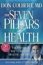 The Seven Pillars of Health : The Natural Way to Better Health for Life