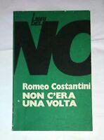 Non c'era una volta - Romeo Costantini - Serie Verde - I Libri del No, 1977