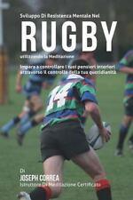 Sviluppo Di Resistenza Mentale Nel Rugby Utilizzando la Meditazione : Impara...