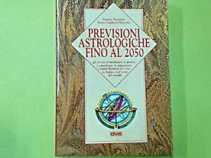 PREVISIONI ASTROLOGICHE FINO AL 2050 SARACINO BOCCONI DE VECCHI