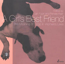 """A Girl's Best Friend - Meaning of Dogs in Women's Lives"" Fook & Klein - 2001 PB"