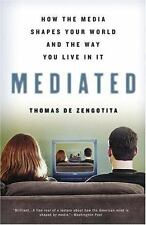 Mediated: How the Media Shapes Your World and the Way You Live in It by de Zeng
