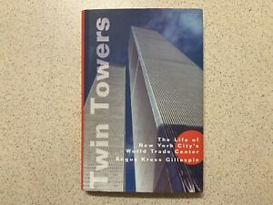 Twin Towers: Life of New York City's World Trade Center / Angus Kress Gillespie