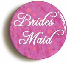 BRIDESMAID BADGE BUTTON PIN (1inch/25mm diameter) WEDDING NOVELTY ACCESSORY