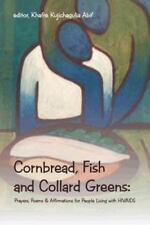 Cornbread, Fish and Collard Greens: Prayers, Poems & Affirmation for People Livi