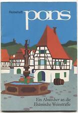 """Reiseheft Pons - """"Ein Abstecher an die elsässische Weinstrasse"""" 20 S."""