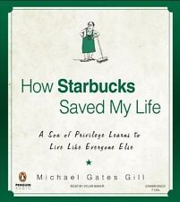 How Starbucks Saved My Life: A Son of Privilege Learns to Live....  Book on CD