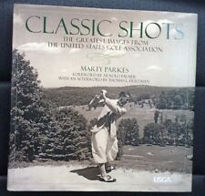 Classic Shots: The Greatest Images from the United States Golf Association By M