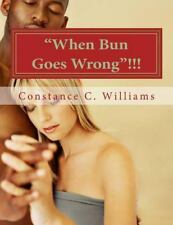 When Bun Goes Wrong !!! : Do You Like Your Bun with Cheese? by Constance...