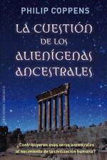 La cuestion de los alienigenas ancestrales (Spanish Edition) (Nueva Conciencia)