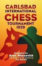 Carlsbad International Chess Tournament 1929 by Aron Nimzovich (2004, Paperback)