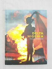 Delta Nigeria: The Rape of Paradise (Hardcover) George Osodi Hardback Book