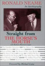 Straight From The Horse's Mouth: Ronald Neame: An Autobiography: By Ronald Ne...