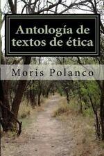 Antología de Textos De ética by Moris Polanco (2014, Paperback)