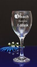 I teach therefore I drink. Engraved wine/Birthday,Father/Mother day,Christmas 21