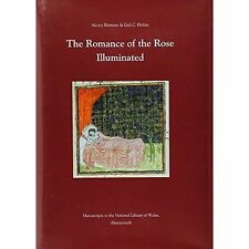 The Romance of the Rose Illuminated: Manuscripts in the National Library of Wales by Alcuin Blamires, Gail C. Holian (Hardback, 2002)