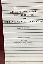 Wrongful Discharge, Staff Reduction and EEO Manual 4th. Ed. Richard J. Simmons