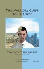 The Warriors Guide to Insanity Andrew Brandi, Sgt Andy Brandi PTSD And Life