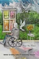 Sunny Skies From the Valley: Behind Growing Faith, A Debilitating Disease