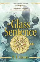 The Glass Sentence (The Mapmakers Trilogy) by S. E. Grove