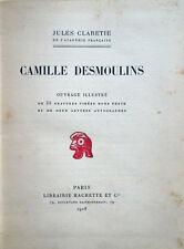 1908 – CLARETIE, CAMILLE DESMOULINS – STORIA FRANCIA FRANCE RIVOLUZIONE FRANCESE