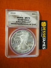 2010 $1 AMERICAN SILVER EAGLE ANACS MS70 FIRST STRIKE