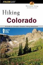 State Hiking Guides: Colorado : A Guide to Colorado's Greatest Hiking Adventures