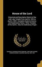 House of the Lord: Historical and Descriptive Sketch of the Salt Lake Temple fro