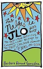 Las Nalgas de Jlo/Jlo's Booty: The Best & Most Notorious Calumnas & Other Writin