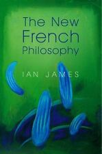 The New French Philosophy: By James, Ian