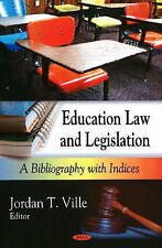 Education Law and Legislation: A Bibliography with Indices - New Book
