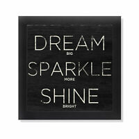 Dream, Sparkle, Shine (Shine Bright) Black Framed Art Print Poster 12x12