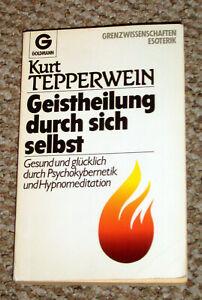 Kurt Tepperwein, Geistheilung durch sich selbst, Goldmann TB 11738