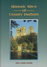Historic Sites of County Durham by Glen Lyndon Dodds (Hardback, 1996)