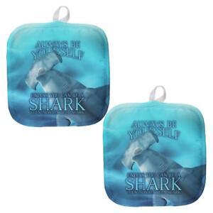 Always Be Yourself Unless Hammerhead Shark All Over Pot Holder (Set of 2)