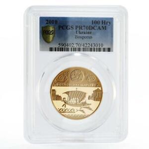 Ukraine 100 hryvnias Bosporus Bosporan Kingdom Ship PR70 PCGS gold coin 2010