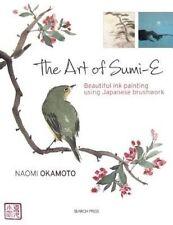 The Art of Sumi-E: Beautiful Ink Painting Using Japanese Brushwork by Naomi Okamoto (Paperback, 2015)