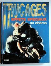 Trucages effets spéciaux cinéma maquillage décors Editions Atlas 1987 film tv