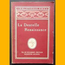 LA DENTELLE RENAISSANCE Bibliothèque D. M. C fin XIXe s. début XX s.