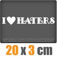 I love Haters 13 x 10 cm JDM Decal Sticker Auto Car Weiß Scheibenaufkleber